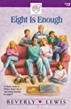 Eight is Enough (Holly's Heart, Book 13) (0310208440) by Lewis, Beverly