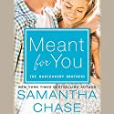 Meant for You: The Montgomerys, Book 5 Audiobook by Samantha Chase Narrated by Kevin T. Collins