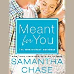 Meant for You: The Montgomerys, Book 5 | Samantha Chase