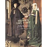 The Hidden Life of Art: Secrets and Symbols in Great Masterpiecesby Clare Gibson
