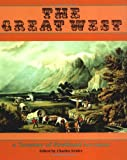 The Great West: A Treasure Of Firsthand Accounts (0306807610) by Neider, Charles