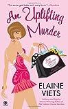AN Uplifting Murder: Josie Marcus, Mystery Shopper (0451231708) by Viets, Elaine