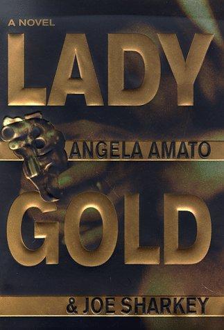 Lady Gold, Angela Amato, Joe Sharkey