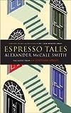 Alexander McCall Smith Espresso Tales (44 Scotland Street)