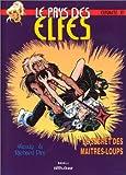 echange, troc Wendy Pini, Richard Pini - Le Pays des elfes - Elfquest, tome 13 : Le Secret des maîtres-loups