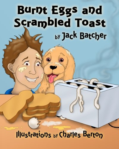 Burnt Eggs and Scrambled Toast (Jack Batcher compare prices)