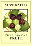Chez Panisse Fruit