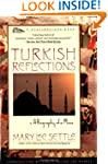 Turkish Reflections: A Biography of a...
