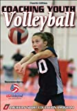 Coaching Youth Volleyball - 4th Edition (Coaching Youth Sports)