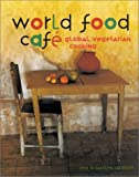 img - for World Food Cafe: Global Vegetarian Cooking book / textbook / text book