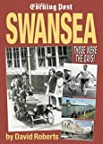 img - for Swansea: Those Were the Days! book / textbook / text book