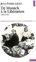Nouvelle histoire de la France contemporaine. Tome 14, De Munich à la libération 1938-1944