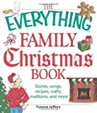 The Everything Family Christmas Book: Stories, Songs, Recipes, Crafts, Traditions, and More (Everything (Reference))