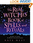 The Real Witches' Book of Spells and...