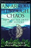An Arrow Through Chaos: How We See into the Future