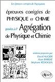 echange, troc David Augier - Epreuves corrigées de physique et chimie posées à l'Agrégation de Physique et chimie: Solutions proposées