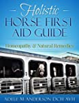 Holistic first Aid Guide for Horses:...