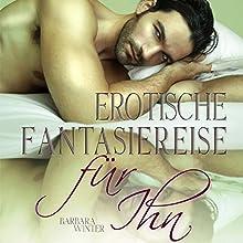 Erotische Fantasiereise - für Ihn Hörbuch von Barbara Winter Gesprochen von: Lille Adams