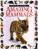 Amazing Mammals (Eyewitness Junior)