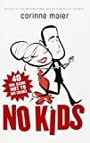 img - for No Kids: 40 Good Reasons Not to Have Children book / textbook / text book