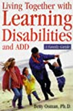 img - for Learning Disabilities and ADHD: A Family Guide to Living and Learning Together book / textbook / text book