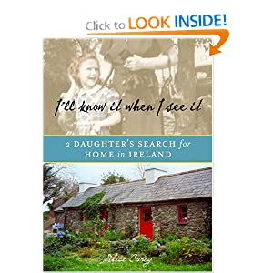 I'll Know It When I See It: A Daughter's Search for Home in Ireland