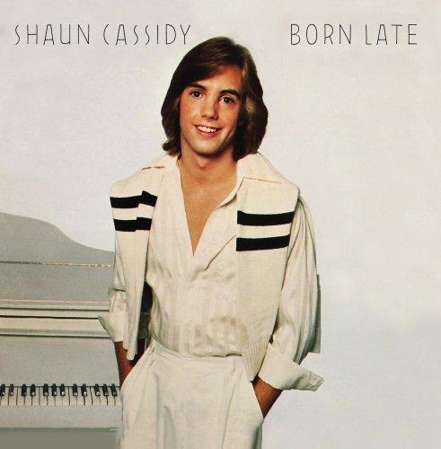 SHAUN CASSIDY - Born Late - Zortam Music