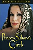 Princess Sultana's Circle (0967673712) by Jean Sasson