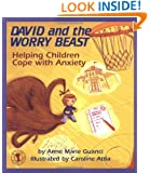 David and the Worry Beast: Helping Children Cope with Anxiety