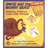 David and the Worry Beast: Helping Children Cope with Anxietyby Anne Marie Guanci