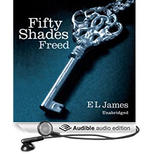 Fifty Shades Freed: Book Three of the Fifty Shades Trilogy (Unabridged)
