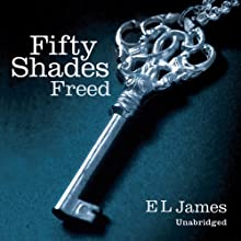 Fifty Shades Freed: Book Three of the Fifty Shades Trilogy (       UNABRIDGED) by E. L. James Narrated by Becca Battoe