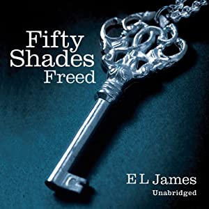 Fifty Shades Freed: Book Three of the Fifty Shades Trilogy | [E. L. James]