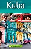 Kuba Reiseführer Zeit für das Beste: Highlights - Geheimtipps - Wohlfühladressen von Habana Cuba, Informationen zu Fidel Castro, Kubas Kultur bis zu Traumstränden für Ihren Kuba Urlaub