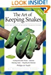 The Art of Keeping Snakes (Herpetocul...