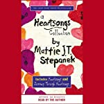 A Heartsongs Collection | Mattie J. T. Stepanek