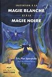 echange, troc Eric-Pier Sperandio, Abraxas - Initiation à la magie blanche et à la magie noire