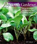 The 12-Month Gardener: Simple Strateg...