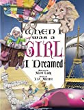 When I Was a Girl . . . I Dreamed