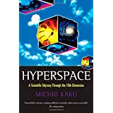 Hyperspace: A Scientific Odyssey through Parallel Universes, Time Warps, and the Tenth Dimensionby Michio Kaku