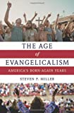 img - for The Age of Evangelicalism: America's Born-Again Years book / textbook / text book