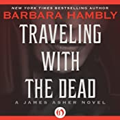 Traveling with the Dead: A James Asher Novel, Book 2 | [Barbara Hambly]