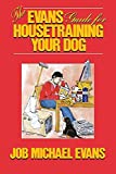 img - for The Evans Guide for Housetraining Your Dog book / textbook / text book