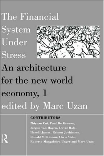 The Financial System Under Stress: An Architecture for the New World Economy