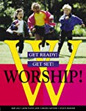 Get Ready! Get Set! Worship!