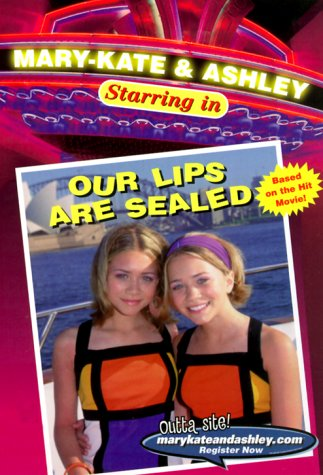 Our Lips Are Sealed by Mary-Kate and Ashley Olsen