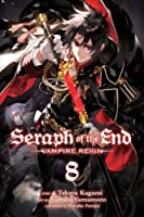Seraph of the End, Vol. 8: Vampire Reign