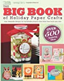 The Big Book of Holiday Paper Crafts (Leisure Arts #5558): The Big Book of Holiday Paper Crafts SC