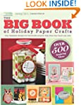 The Big Book of Holiday Paper Crafts...