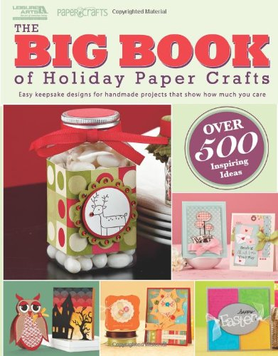 The-Big-Book-of-Holiday-Paper-Crafts-Leisure-Arts-5558-The-Big-Book-of-Holiday-Paper-Crafts-SC